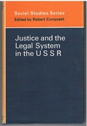 Justice and the Legal System in the USSR. Soviet Studies Series.