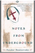 Notes from Underground A new translation by Richard Pevear and Larissa Volokhonsky. Vintage Classics.