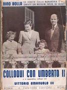 Colloqui con Umberto II e in appendice, colloqui con Vittorio Emanuele III.