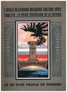 L'Aigle Allemand regarde encore vers Trieste: Le Pilier Yougoslave de la défense - Le cri d'un peuple en danger!