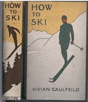 Caulfeild, How to Ski, 1924