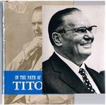 In the Path of Tito:  (Zivotnom stazom Josipa Broza)