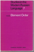 Element Order. (Signed Association copy). Studies in the Modern Russian Language 7. Edited by Dennis Ward.