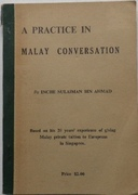 A Practice in Malay Conversation. Based on his 20 years' experience of giving Malay private tuition to Europeans in Singapore.
