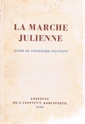 La Marche Julienne. Etude De Geographie Politique. The Julian Marches.  A