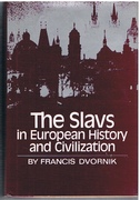 The Slavs in European History and Civilization.