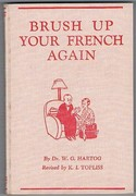 Brush up your French again (Repolissez votre Français): Conversations by W. G. Hartog.  Revised by K. I. Topliss. With illustrations by (P.R.) Ward.