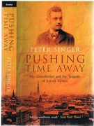 Pushing Time Away. My Grandfather and the Tragedy of Jewish Vienna.