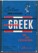 Cortina's Modern Greek in 20 lessons. Illustrated. Intended for Self- Study and for Use in Schools. Third edition.