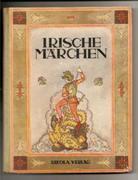 Irische Märchen. Von Königen, Helden, Riesen und Ungeheuern.