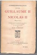 Correspondance entre Guillaume II et Nicolas II 1894-1914 : Publiée par le gouvernement des soviets d'après les archives centrales et traduite du Russe.
