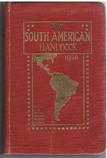 The South American Handbook 1928. A Guide to the countries and resources