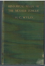 The Historical Study of the Mother Tongue. An introduction to philological