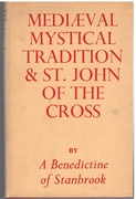 Mediaeval Mystical Tradition and St. John of the Cross. .