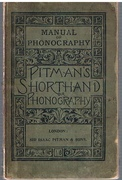The Manual of Phonography.  (Being Part 1 of Pitman's shorthand Instructor) an Exposition of Sir Isaac Pitman's System of Phonography or Phonetic Shorthand.  Designed for Class or Self-Instruction