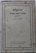 Bulgarian Prose and Verse. A Selection with an Introductory Essay. London East European Series (Language and Literature).