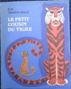Le Petit Cousin du Tigre. Traduit par Catherine Emery.