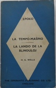 La Tempo-Masino.  La Lando de la Blinduloj (Esperanto versions of The Time-Machine, In the Country of the Blind). Tradukis el la angla E. W. Amos. (H. G. Wells in Esperanto reader). La