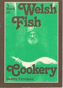 A Book of Welsh Fish Cookery  Recipes for Sea, River, Lake and Shellfish