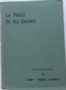 La prego de Nia Sinjoro signifoklarigo. [The Lord's Prayer]. Esperanto reader translated by Frederic W. Hipsley.