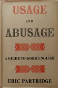 Usage and Abusage.  A Guide to Good English.