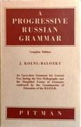 A Progressive Russian Grammar. Complete Edition.