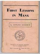 First Lessons in Manx. Lessoonyn ayns Chengey ny Mayrey Ellan Vannin
