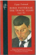 Boris Pasternak.  The Tragic Years 1930 - 60. Translated from the Russian by Michael Duncan. Poetry translated by Craig Raine and Anne Pasternak Slater.