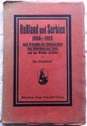 Rußland und Serbien 1804 - 1915 nach Urkunden der Geheimarchive von