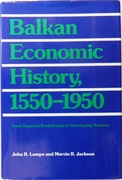 Balkan Economic History, 1550-1950. From Imperial Borderlands to Developing Nations.