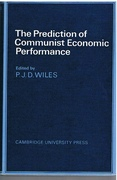 The Prediction of Communist Economic Performance Cambridge Russian, Soviet and Post-Soviet Studies.