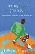 The Boy in the Green Suit An Innocent Abroad in the Middle East