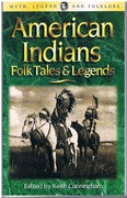 American Indians: Folk Tales and Legends.