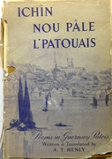 Ichìn nou pâle l'patouais. (Patois Spoken Here).  A selection of Poems, old and new, in the Norman-French Patois of Guernsey, in the Channel Islands. Poems in Guernsey Patois.  Written, edited and newly translated.