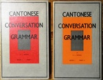 Cantonese Conversation Grammar. Book 1Part I and Book 2 Part II.