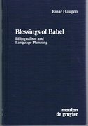 Blessings of Babel Bilingualism and Language Planning : Problems and Pleasures. Contributions to the Sociology of Language.
