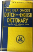 The E.U.P. Concise Dutch and English Dictionary. Together with a Concise Dutch Grammar.