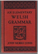 An Elementary Welsh Grammar.  Phonology and Accidence.