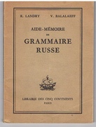 Aide Mémoire de Grammaire Russe. (Sketch of Russian grammar for French speakers)