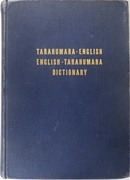 Tarahumara - English, English - Tarahumara Dictionary and an Introduction to Tarahumara Grammar. (Mexico language)