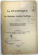 La Statistique des Republiques Socialistes Sovietiques. Rapport presente a la XV Session de l'institut International de Statistique.