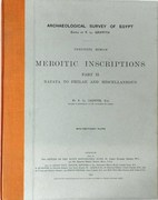 Meroitic Inscriptions.  Part II. Napata to Philae and Miscellaneous. F.L.Griffith & J.W.Crowfoot Pt. 2 (Archaeological Survey Memoirs.