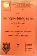 La Langue Malgache en 30 leçons.  Manuel de Conversation Courante et de Termes & Sujets Militaires. (Malagasy in 30 lessons).)