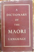 A Dictionary of the Maori Language. Sixth edition, revised and augmented under the auspices of the Polynesian Society.