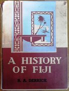 A History of Fiji.  Volume One.