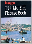 Turkish Phrase Book Hugo's Phrase Book.