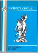 A Choice of Ovid ed. with intro., notes, and vocab. by E C Kennedy.
