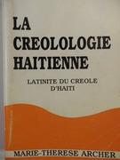 La Créologie Haitienne.  Latinité du créole d'Haïti. Créole étudié dans