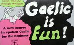 Gaelic is Fun. Learn Gaelic through Cartoons.  A new course in spoken Gaelic for the beginner.