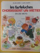 Les Farfeluches Les Farfeluches Choisissent un Metier en 255 Mots.